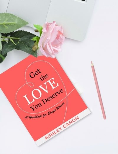 Get the Love You Deserve: A Workbook for Women